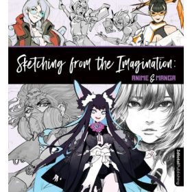 Sketching from the Imagination: Anime & Manga (Paperback)