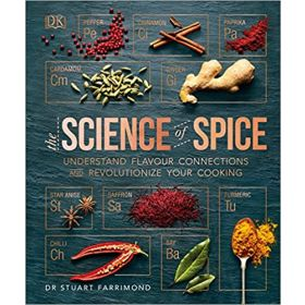 The Science of Spice: Understand Flavour Connections and Revolutionize Your Cooking (Hardcover)