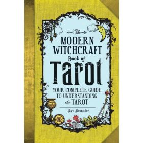 The Modern Witchcraft Book of Tarot: Your Complete Guide to Understanding the Tarot (Hardcover)