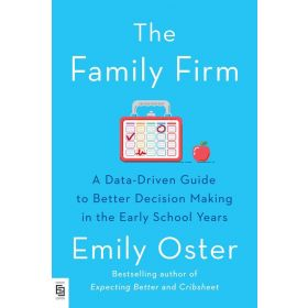 The Family Firm: A Data-Driven Guide to Better Decision Making in the Early School Years, Export Edition (Paperback)