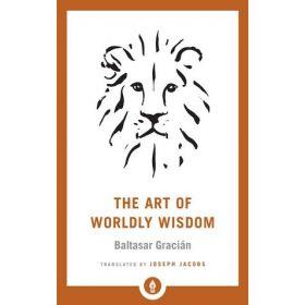 The Art of Worldly Wisdom, Shambhala Pocket Library (Paperback)