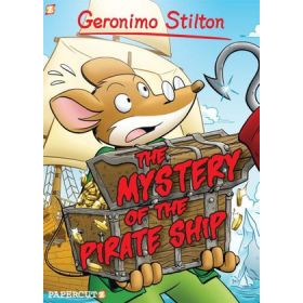 The Mystery of the Pirate Ship: Geronimo Stilton Graphic Novels, Vol. 17 (Hardcover)