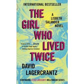 The Girl Who Lived Twice: Millennium Series, Export Edition (Mass Market)