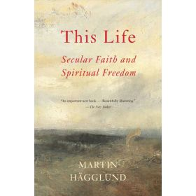 This Life: Secular Faith and Spiritual Freedom (Paperback)