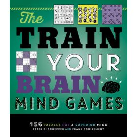 Train Your Brain Mind Games: 156 Puzzles for a Superior Mind (Paperback)