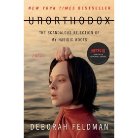 Unorthodox: The Scandalous Rejection of My Hasidic Roots (Paperback)