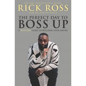 The Perfect Day to Boss Up: A Hustler's Guide to Building Your Empire (Hardcover)