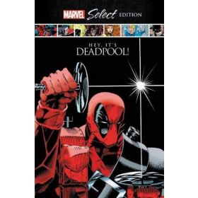 Deadpool: Hey, It's Deadpool! Marvel Select Edition (Hardcover)