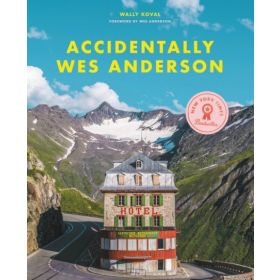 Accidentally Wes Anderson (Hardcover)