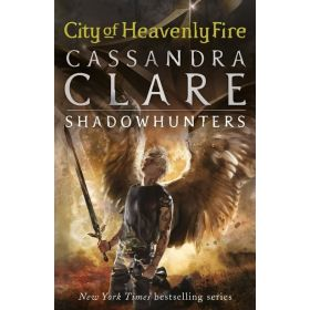 City of Heavenly Fire: The Mortal Instruments, Book 6 (Trade Paperback)