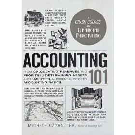 Accounting 101: From Calculating Revenues and Profits to Determining Assets  (Hardcover)