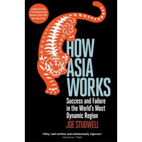 How Asia Works: Success and Failure in the World's Most Dynamic Region (Paperback)