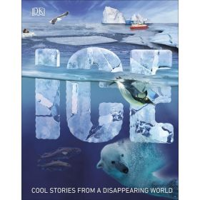 Ice: Cool Stories from a Disappearing World (Hardcover)