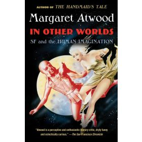 In Other Worlds: SF and the Human Imagination (Paperback)