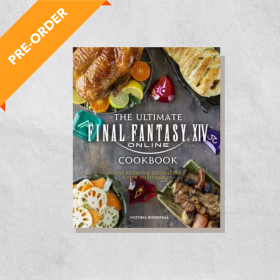 Ultimate Final Fantasy XIV Cookbook: The Essential Culinarian Guide to Hydaelyn (Hardcover)