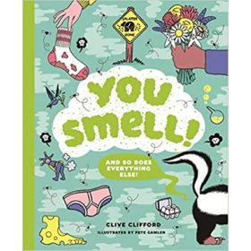 You Smell!: And So Does Everything Else (Hardcover)