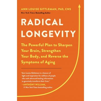 Radical Longevity: The Powerful Plan to Sharpen Your Brain, Strengthen Your Body, and Reverse the Symptoms of Aging (Hardcover)