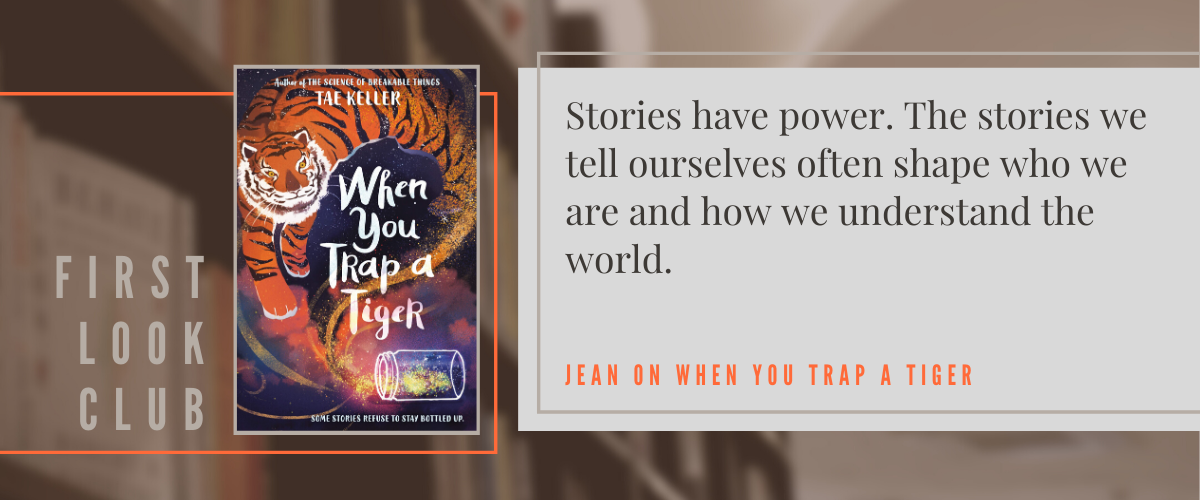 First Look Club: Jean reviews When You Trap a Tiger