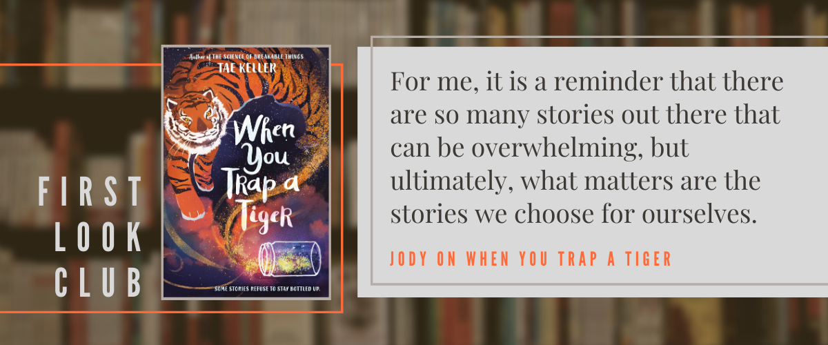 First Look Club: Jody reviews When You Trap a Tiger