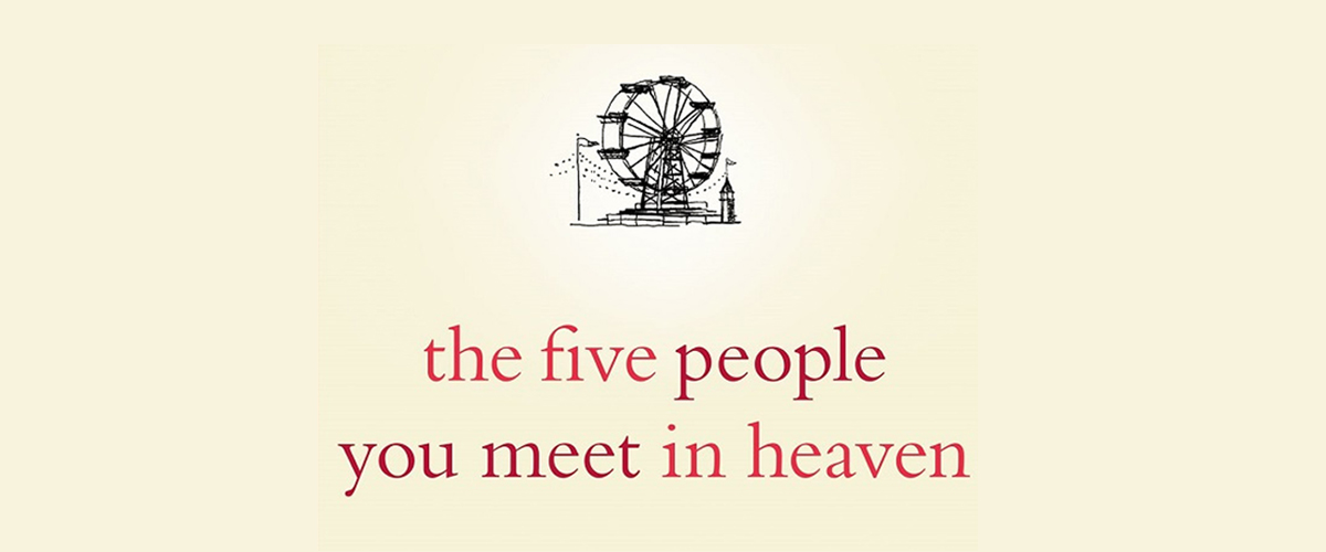 Important Lessons from The Five People You Meet in Heaven