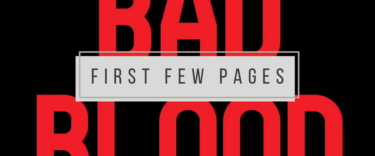 First Few Pages: Bad Blood