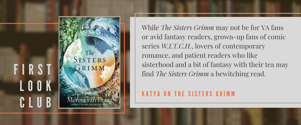 First Look Club: Katya reviews The Sisters Grimm
