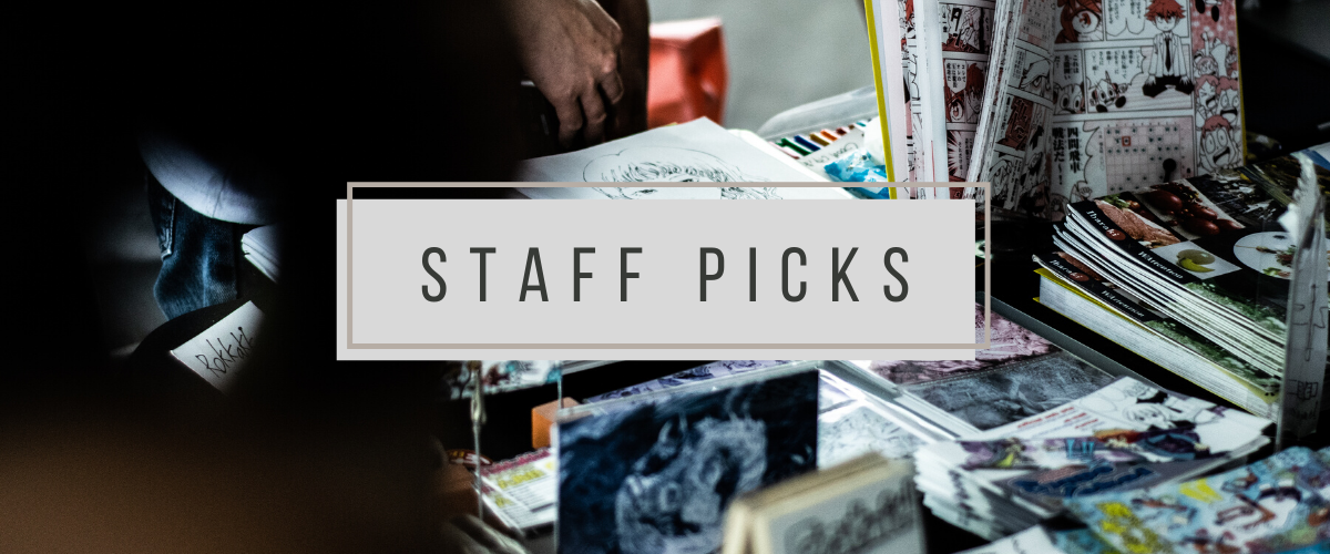 Staff Picks: Comics, Graphic Novels, and Manga