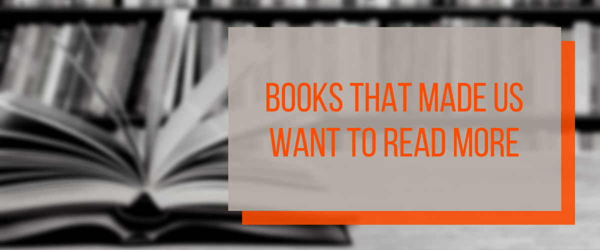 Books That Made Us Want to Read More