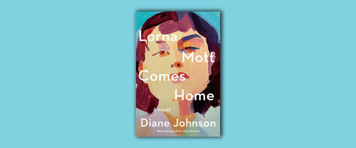 First Look Club: Jody reviews Lorna Mott Comes Home by Diane Johnson