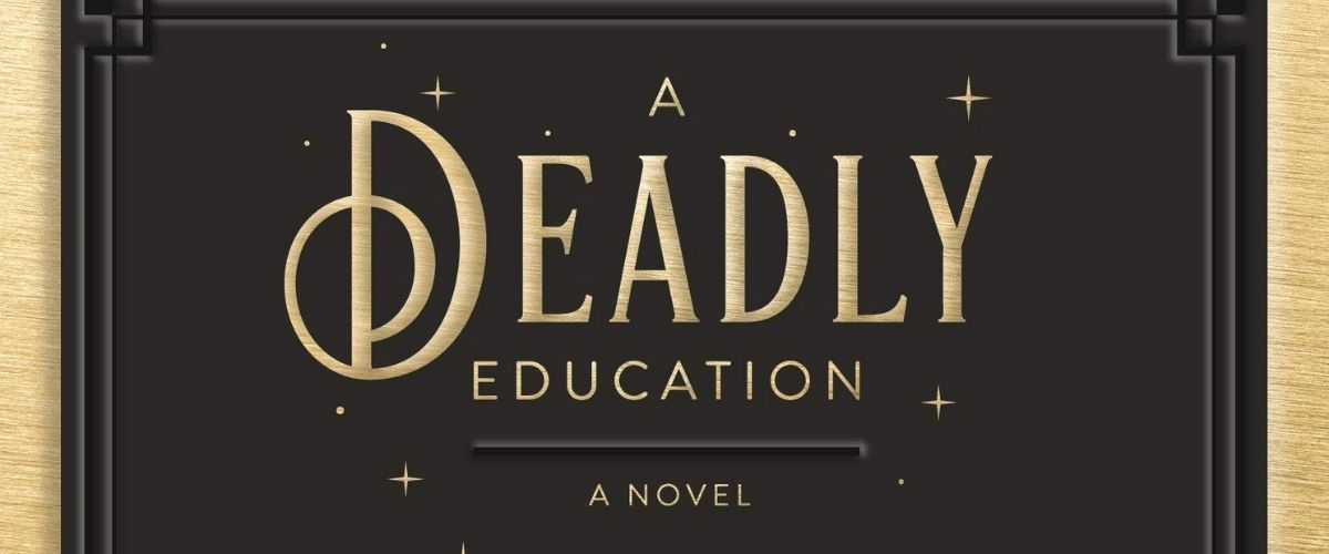 Fully Booked Reviews: A Deadly Education by Naomi Novik