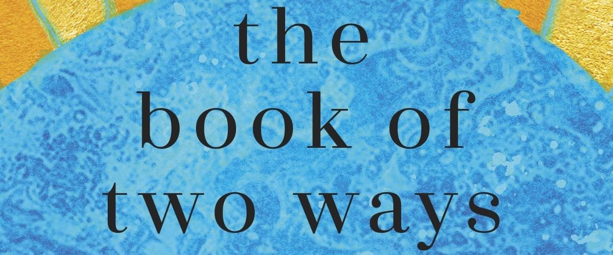 First Few Pages: The Book of Two Ways
