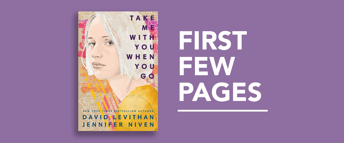 First Few Pages: Take Me With You When You Go by David Levithan and Jennifer Niven