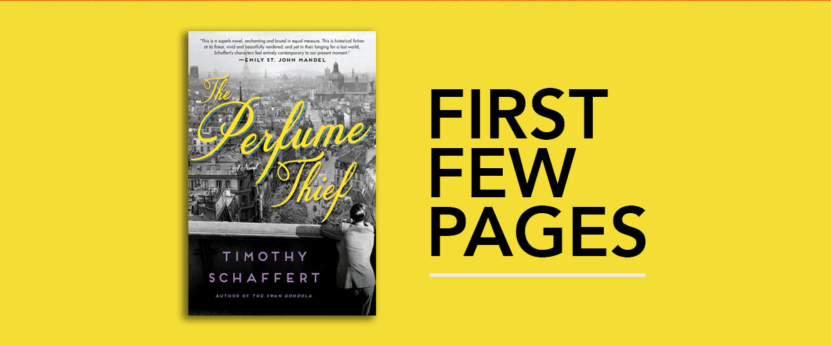 First Few Pages: The Perfume Thief by Timothy Schaffert