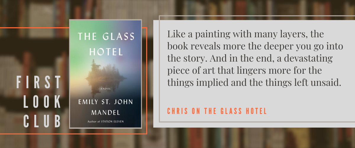 First Look Club: Chris reviews The Glass Hotel
