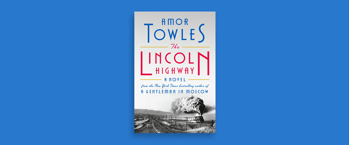 First Look Club: Clifford reviews The Lincoln Highway by Amor Towles