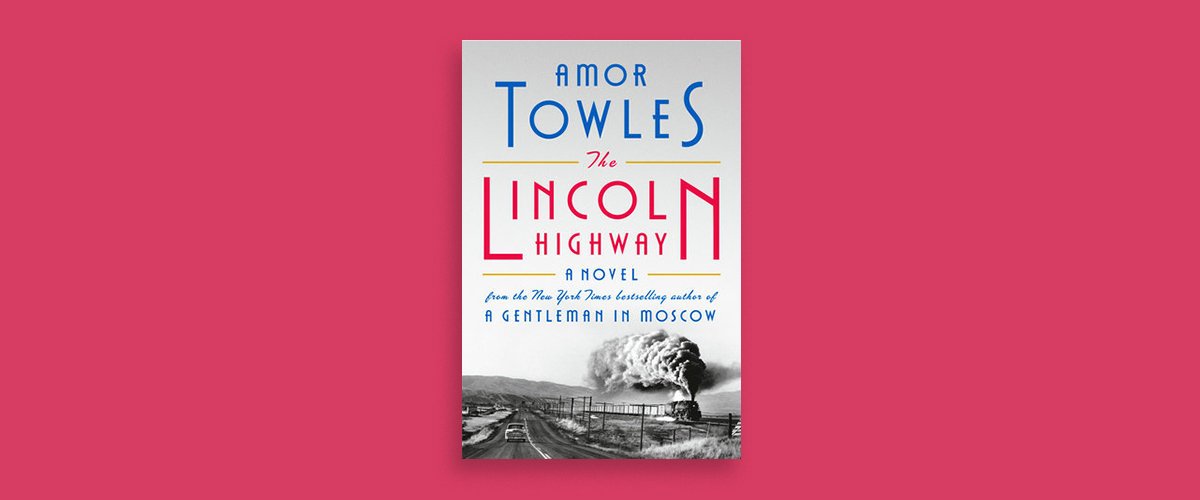 First Look Club: Jean reviews The Lincoln Highway by Amor Towles