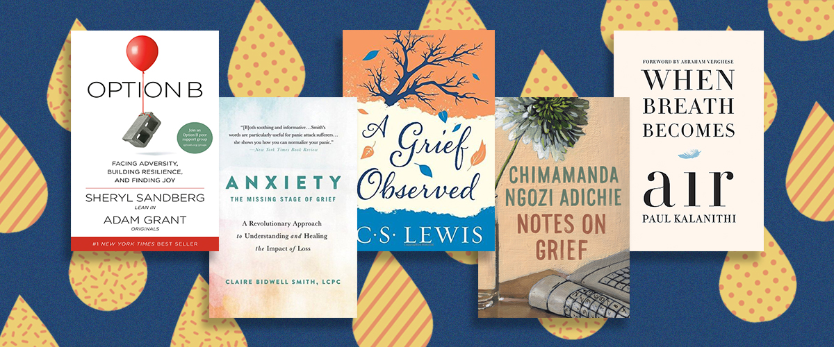 Coping with grief and loss? These books might help you through the hard times.