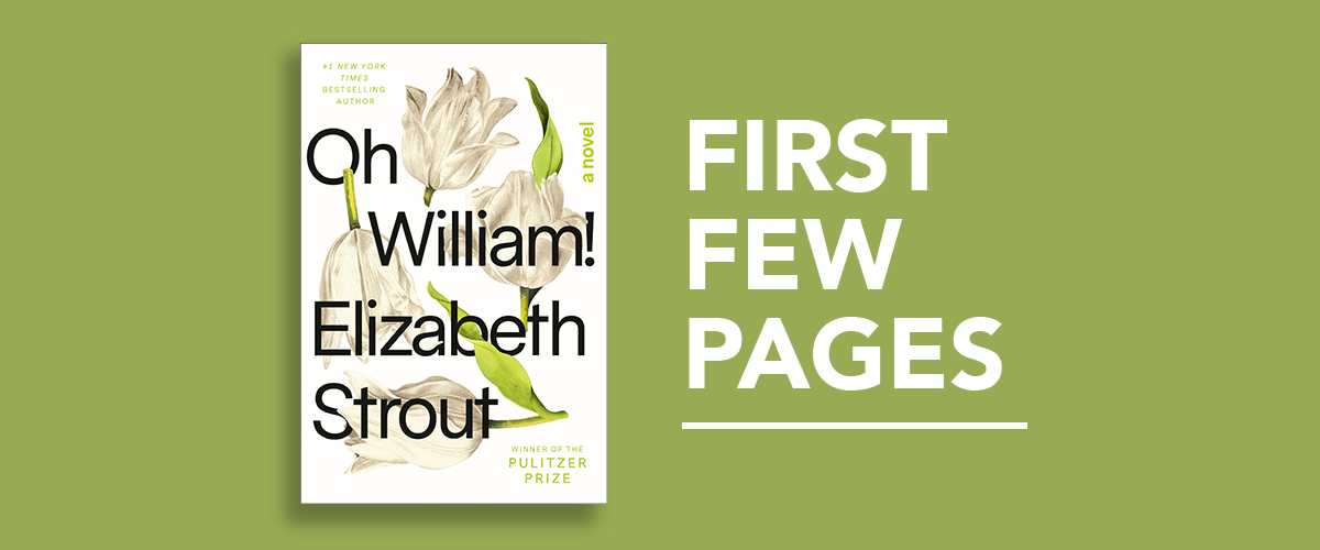 First Few Pages: Oh William! by Elizabeth Strout