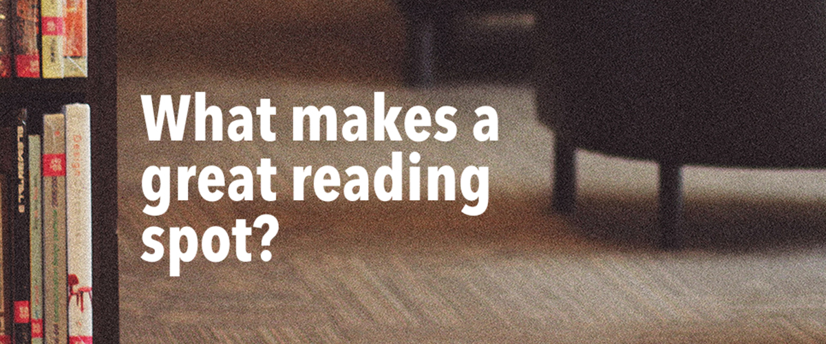 Bookworm Encounters: what makes a great reading spot?