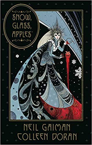 Snow, Glass, Apples by Neil Gaiman and Colleen Doran