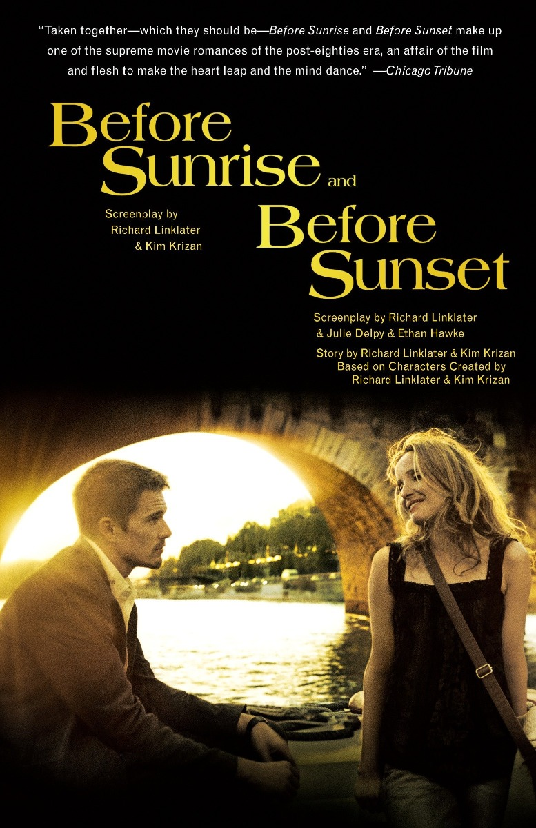 Before Sunrise and Before Sunset by Richard Linklater and Kim Krizan