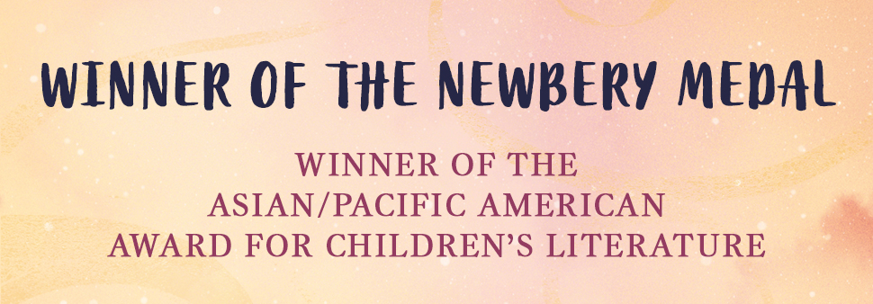 When You Trap a Tiger by Tae Keller - Winner of the Newbery Medal, Winner of the Asian/Pacific American Award for Children's Literature