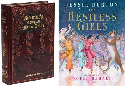 Grimm's Fairy Tales + The Restless Girls by Jessie Burton
