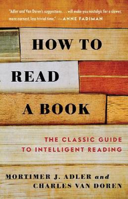 How to Read a Book by Mortimer J. Adler and Charles Van Doren