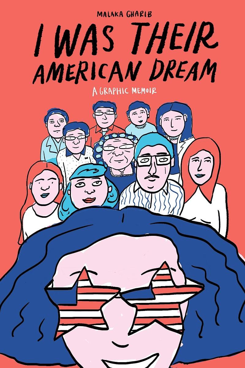 I Was Their American Dream by Malaka Gharib