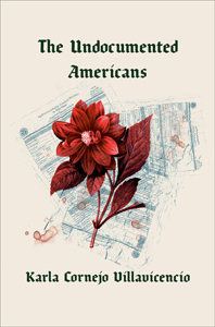 The Undocumented Americans by Karla Cornejo-VillavicencioThe Undocumented Americans by Karla Cornejo-Villavicencio