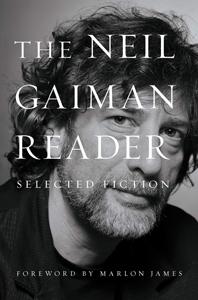 The Neil Gaiman Reader by Neil Gaiman